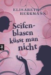 Seifenblasen küsst man nicht (eBook, ePUB)