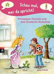 Schau mal, wer da spricht - Prinzessin Fiorella und das fürstliche Schulfest (eBook, ePUB)