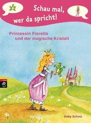 Schau mal, wer da spricht - Prinzessin Fiorella und der magische Kristall (eBook, ePUB)