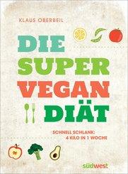 Die Super-Vegan-Diät (eBook, ePUB)
