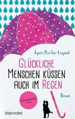 Glückliche Menschen küssen auch im Regen (eBook, ePUB)