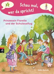 Schau mal, wer da spricht - Prinzessin Fiorella und der Schulausflug (eBook, ePUB)