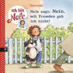 Ich bin Nele - Nele sagt: Nein, mit Fremden geh ich nicht! (eBook, ePUB)