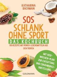 SOS Schlank ohne Sport - Das Kochbuch (eBook, ePUB)