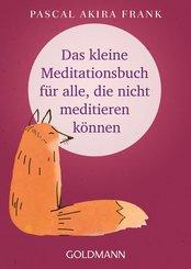 Das kleine Meditationsbuch für alle, die nicht meditieren können (eBook, ePUB)