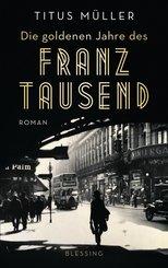 Die goldenen Jahre des Franz Tausend (eBook, ePUB)
