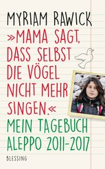 'Mama sagt, dass selbst die Vögel nicht mehr singen' (eBook, ePUB)