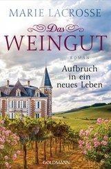 Das Weingut. Aufbruch in ein neues Leben (eBook, ePUB)