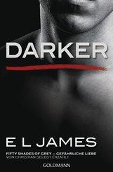Darker - Fifty Shades of Grey. Gefährliche Liebe von Christian selbst erzählt (eBook, ePUB)