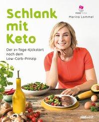 Schlank mit Keto: Der 21-Tage-Kickstart nach dem Low-Carb-Prinzip (eBook, ePUB)