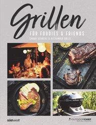 Grillen für Foodies & Friends (eBook, ePUB)