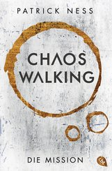 Chaos Walking - Die Mission (E-Only) (eBook, ePUB)