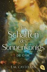 Im Schatten des Sonnenkönigs - Die Gabe (eBook, ePUB)