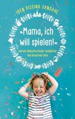 »Mama, ich will spielen!« (eBook, ePUB)