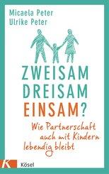 Zweisam. Dreisam. Einsam? (eBook, ePUB)