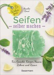 Natur pur - Seifen selber machen für Gesicht, Körper, Haare, Zähne, Rasur (eBook, ePUB)
