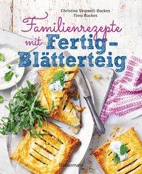 Familienrezepte mit Fertig-Blätterteig: schnell, gesund und lecker. Das Kochbuch mit Rezepten für Große und Kleine. Gut kochen für die ganze Familie (eBook, ePUB)