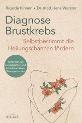 Diagnose Brustkrebs: Selbstbestimmt die Heilungschancen fördern (eBook, ePUB)