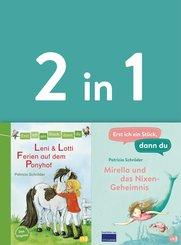 Erst ich ein Stück, dann du - zwei Geschichten in einem Band:  - Leni & Lotti - Ferien auf dem Ponyhof / Mirella und das Nixen-Geheimnis (eBook, ePUB)