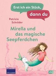 Erst ich ein Stück, dann du - Mirella und das magische Seepferdchen (eBook, ePUB)