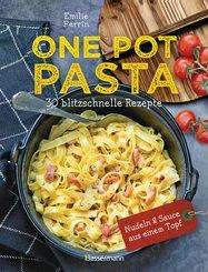 One Pot Pasta. 30 blitzschnelle Rezepte für Nudeln & Sauce aus einem Topf (eBook, ePUB)