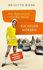 Die Schwestern vom Ku'damm: Ein neuer Morgen (eBook, ePUB)