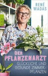 Der Pflanzenarzt: Glückliche und gesunde Zimmerpflanzen (eBook, ePUB)