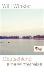 Deutschland, eine Winterreise (eBook, ePUB)