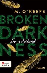 Broken Darkness. So verlockend (eBook, ePUB)