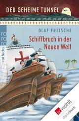 Der geheime Tunnel: Schiffbruch in der Neuen Welt (eBook, ePUB)