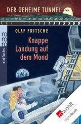 Der geheime Tunnel: Knappe Landung auf dem Mond (eBook, ePUB)