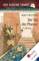 Der geheime Tunnel: Der Tod des Pharaos (eBook, ePUB)