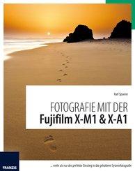 Fotografie mit der Fujifilm X-M1 & X-A1 (eBook, PDF)