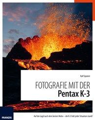 Fotografie mit der Pentax K-3 (eBook, PDF)