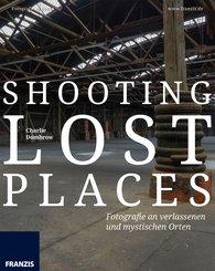 Shooting Lost Places (eBook, PDF)