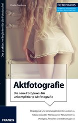 Foto Praxis Aktfotografie (eBook, PDF)