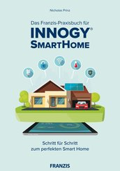 Das Franzis-Praxisbuch für innogy SmartHome (eBook, PDF)