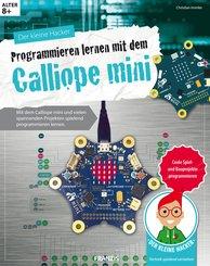 Der kleine Hacker: Programmieren lernen mit dem Calliope mini (eBook, ePUB)