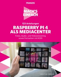 Mach's einfach: 123 Anleitungen Raspberry Pi 4 als Media Center (eBook, ePUB)