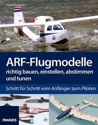 ARF-Flugmodelle richtig bauen, einstellen, abstimmen und tunen (eBook, PDF)