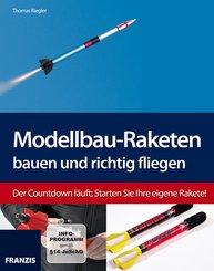 Modellbau-Raketen bauen und richtig fliegen (eBook, PDF)