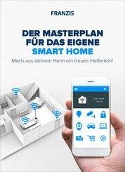 Der Masterplan für das eigene Smart Home (eBook, PDF)