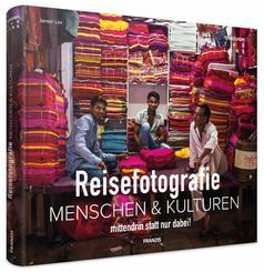 Reisefotografie - Menschen & Kulturen