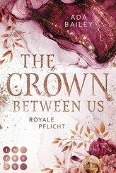 The Crown Between Us. Royale Pflicht (Die 'Crown'-Dilogie 2) (eBook, ePUB)