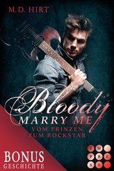 Bloody Marry Me: Vom Prinzen zum Rockstar (Die Vorgeschichte inklusive XXL-Leseprobe zur Reihe) (eBook, ePUB)