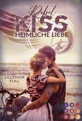 Rebel Kiss. Heimliche Liebe (eBook, ePUB)