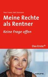 Meine Rechte als Rentner. ARD Ratgeber Geld bei Haufe (eBook, PDF)