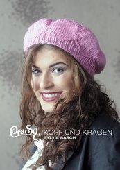 CraSy, Kopf und Kragen. Mützen und Schals für Männer und Frauen zum Selberstricken (eBook, ePUB/PDF)