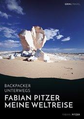 Backpacker unterwegs: Fabian Pitzer - Meine Weltreise: Reiseabenteuer aus Arabien, Asien und Mexiko (eBook, ePUB/PDF)