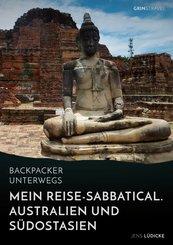 Backpacker unterwegs: Mein Reise-Sabbatical. Australien und Südostasien (eBook, ePUB/PDF)